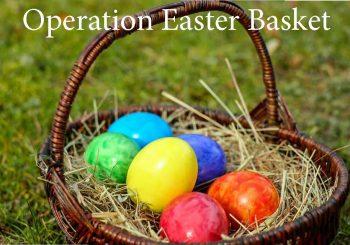 Operation Easter Basket